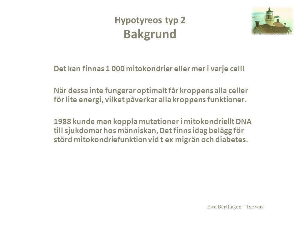 Hypotyreos typ 2 Bakgrund