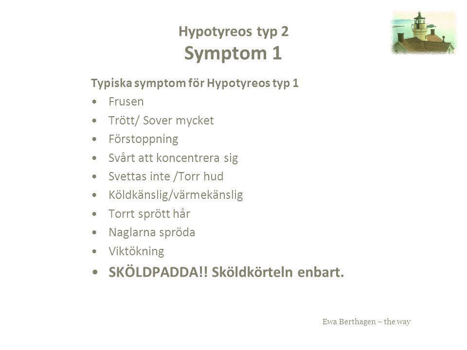 Hypotyreos typ 2 Symptom 1