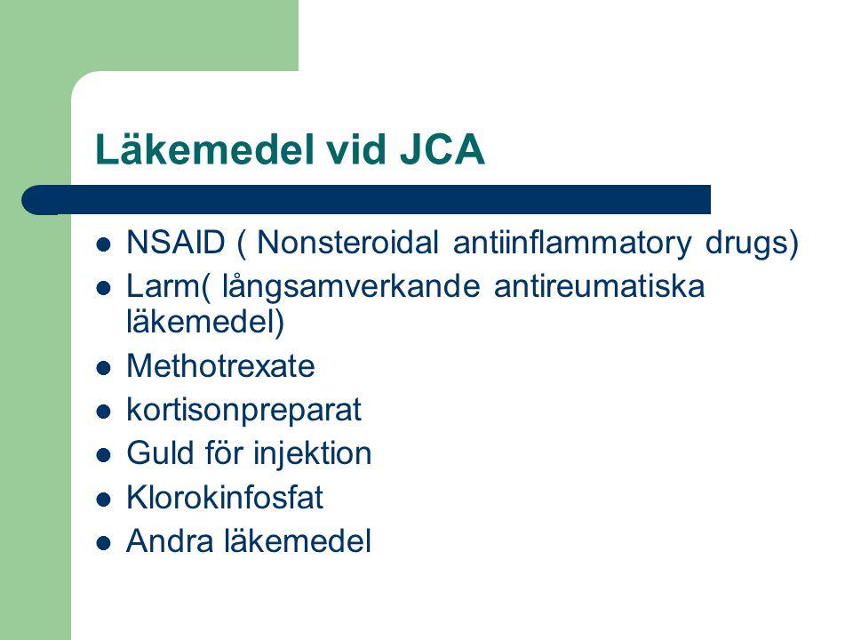 Läkemedel vid JCA NSAID ( Nonsteroidal antiinflammatory drugs)