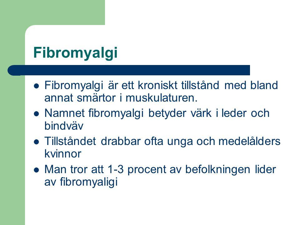 Fibromyalgi Fibromyalgi är ett kroniskt tillstånd med bland annat smärtor i muskulaturen. Namnet fibromyalgi betyder värk i leder och bindväv.