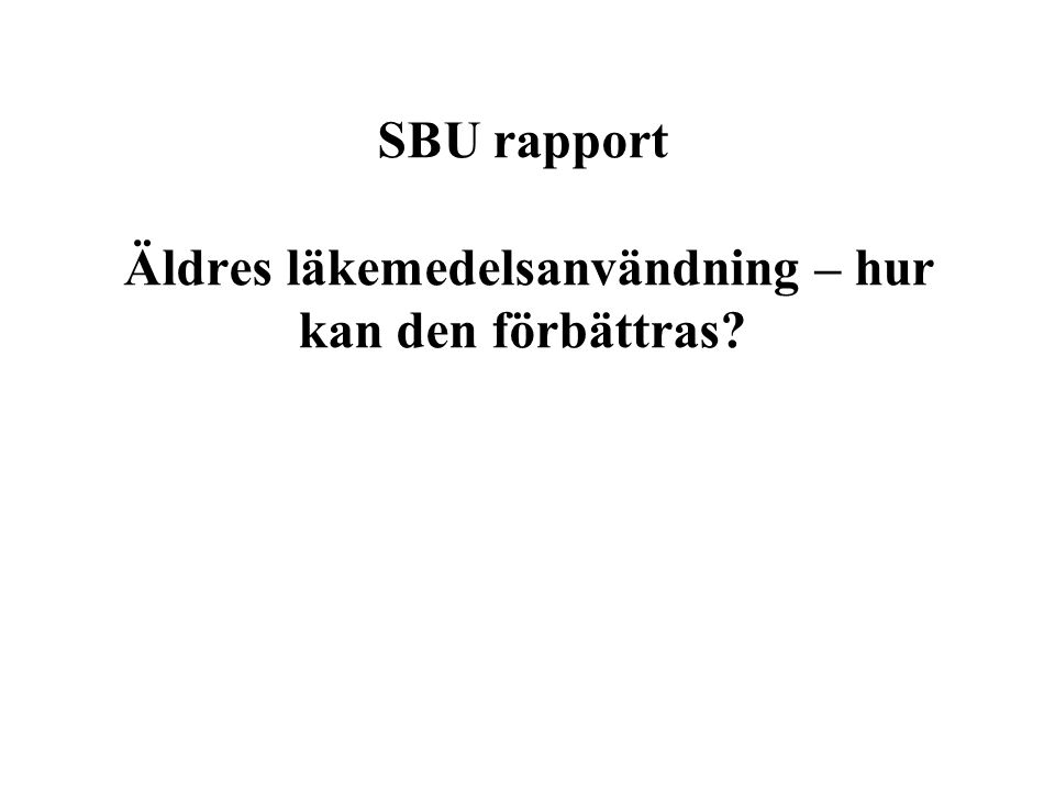 SBU rapport Äldres läkemedelsanvändning – hur kan den förbättras