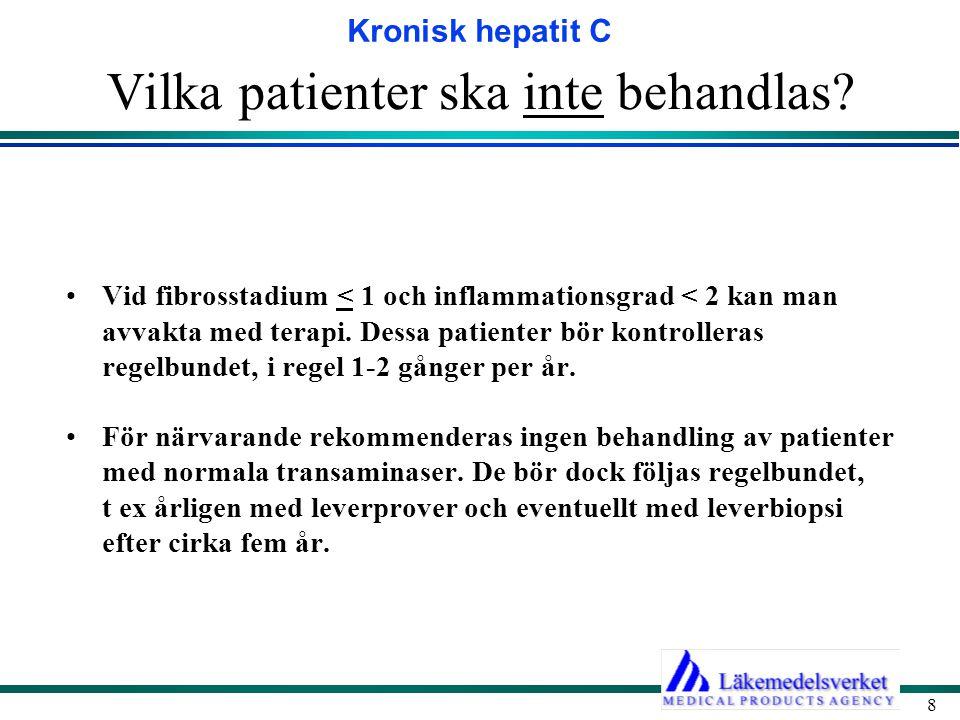 Vilka patienter ska inte behandlas
