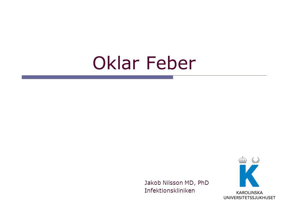 Jakob Nilsson MD, PhD Infektionskliniken