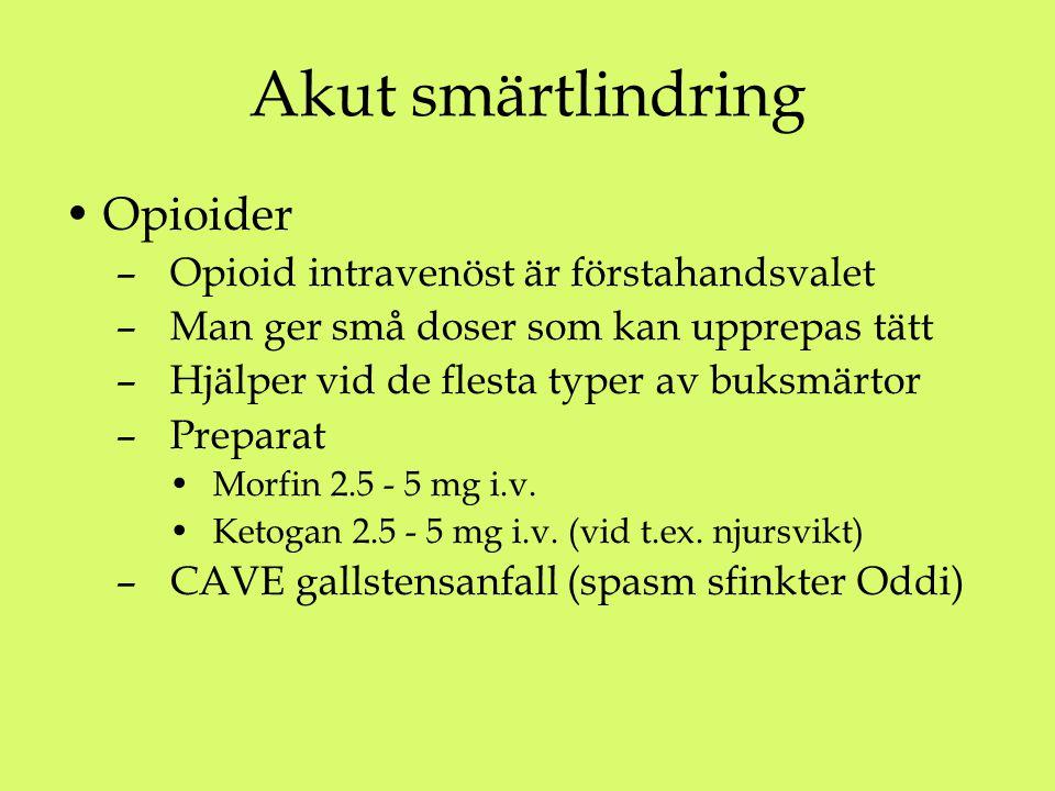 Akut smärtlindring Opioider Opioid intravenöst är förstahandsvalet