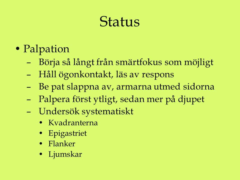 Status Palpation Börja så långt från smärtfokus som möjligt