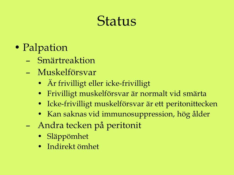 Status Palpation Smärtreaktion Muskelförsvar Andra tecken på peritonit