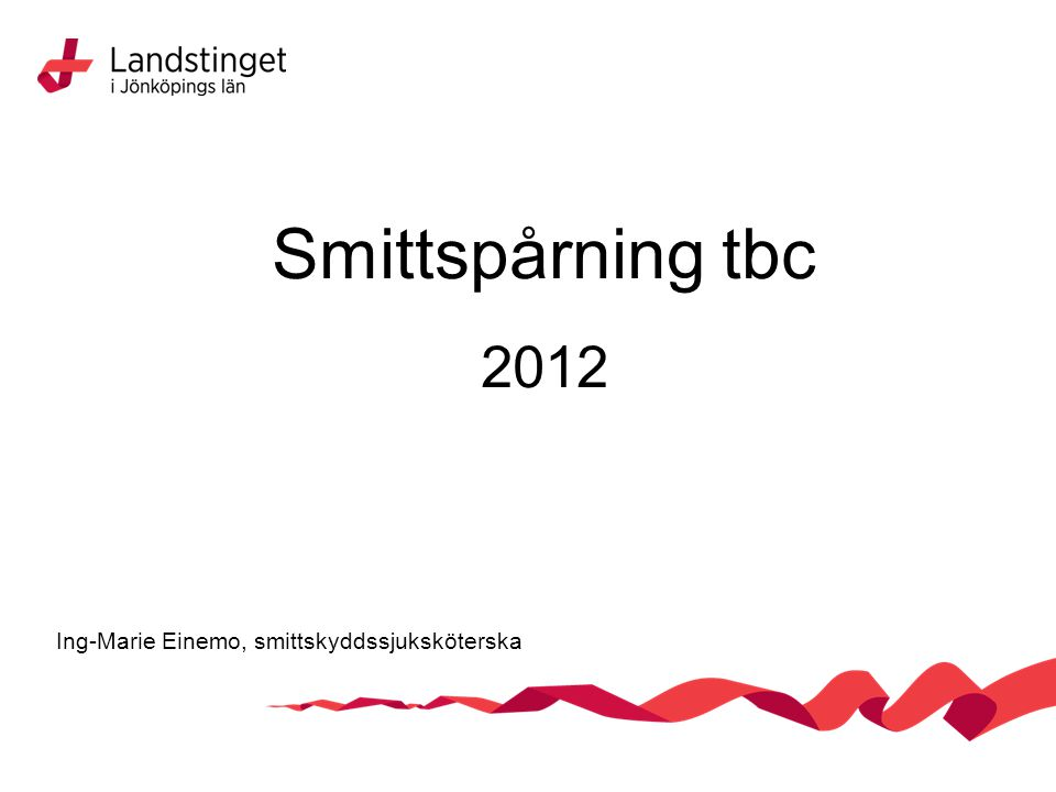 Smittspårning tbc 2012 Ing-Marie Einemo, smittskyddssjuksköterska