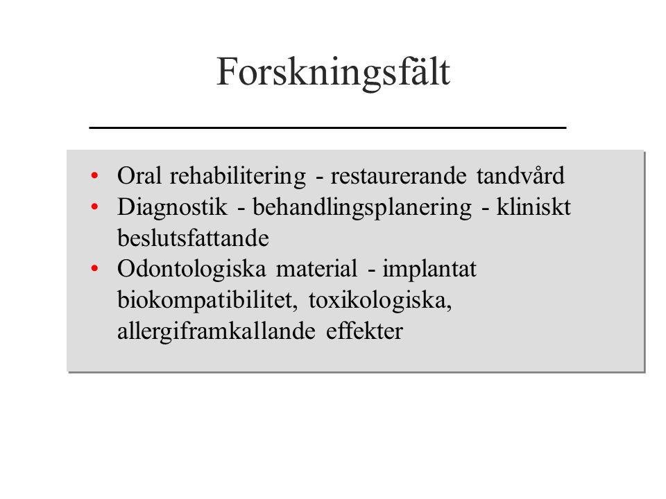 Forskningsfält Oral rehabilitering - restaurerande tandvård