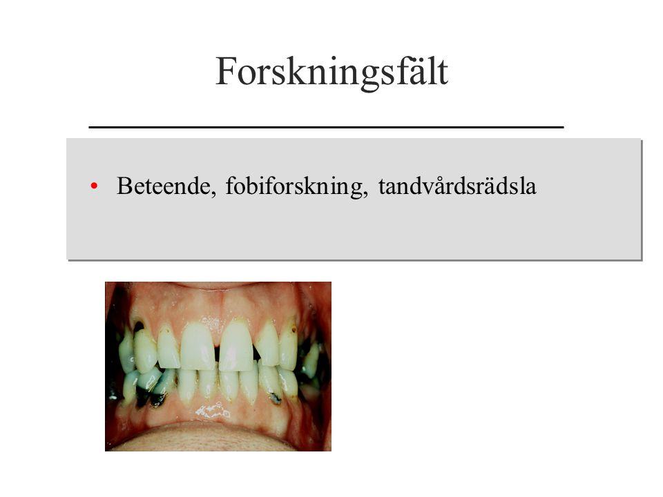 Forskningsfält Beteende, fobiforskning, tandvårdsrädsla