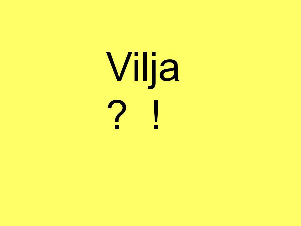 Vilja !