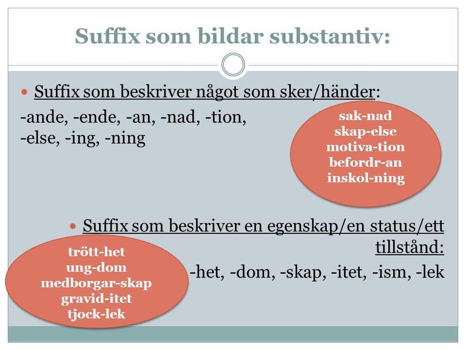 Suffix som bildar substantiv: