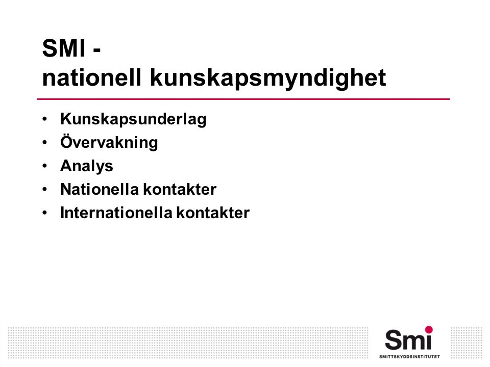 SMI - nationell kunskapsmyndighet