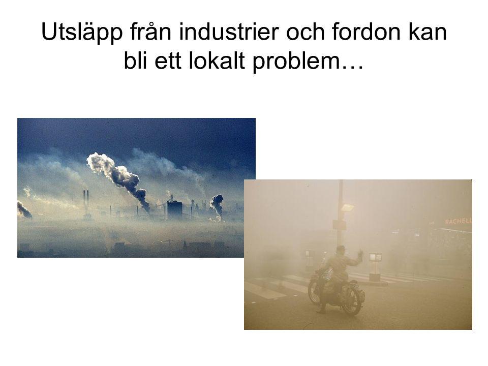 Utsläpp från industrier och fordon kan bli ett lokalt problem…