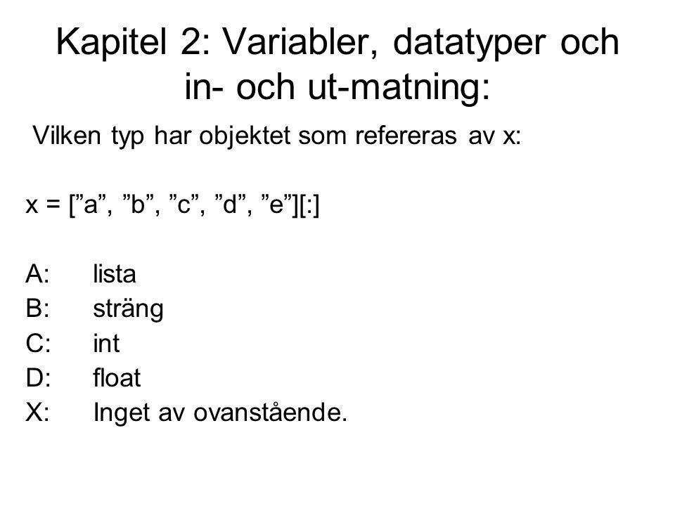 Kapitel 2: Variabler, datatyper och in- och ut-matning: