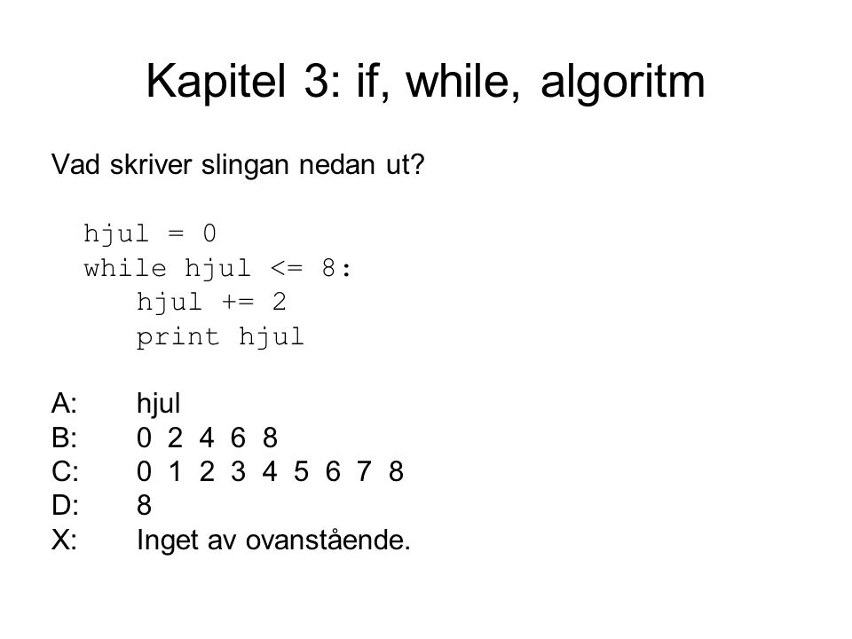 Kapitel 3: if, while, algoritm