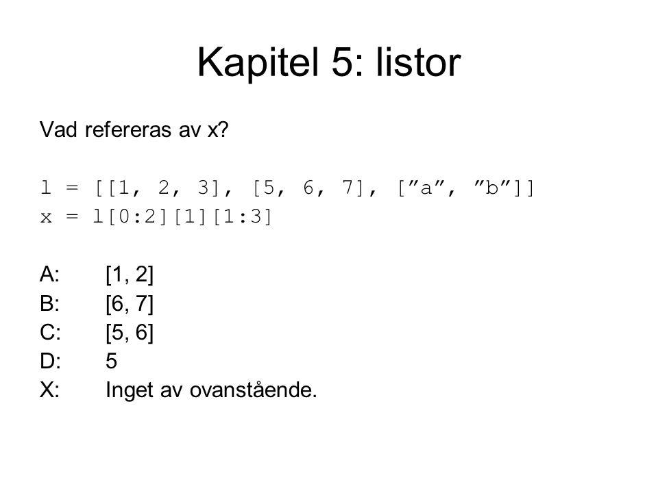 Kapitel 5: listor Vad refereras av x