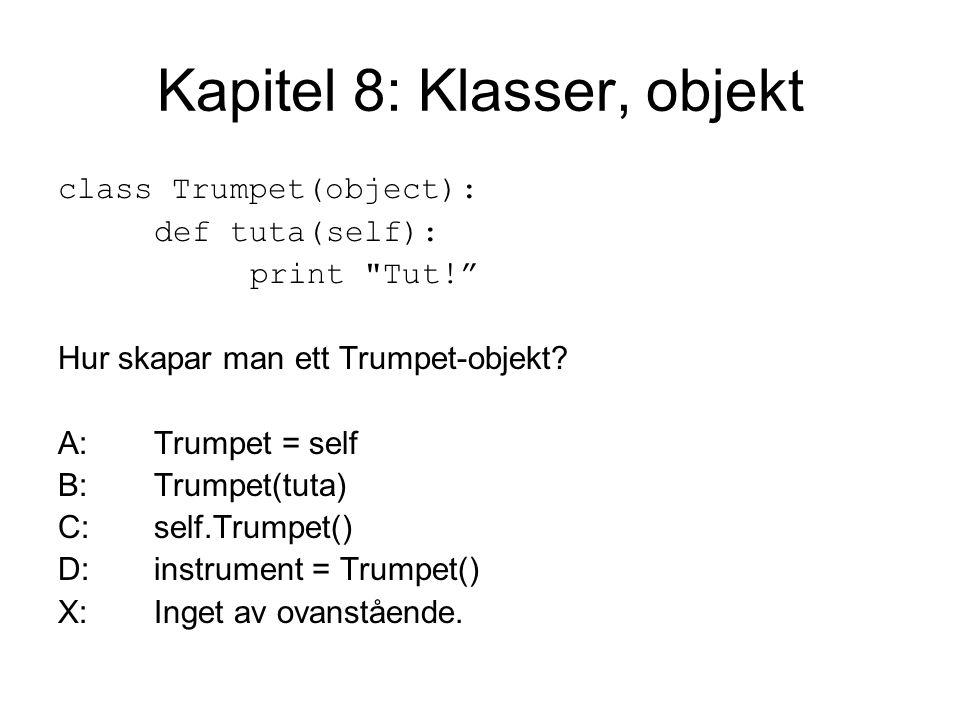 Kapitel 8: Klasser, objekt