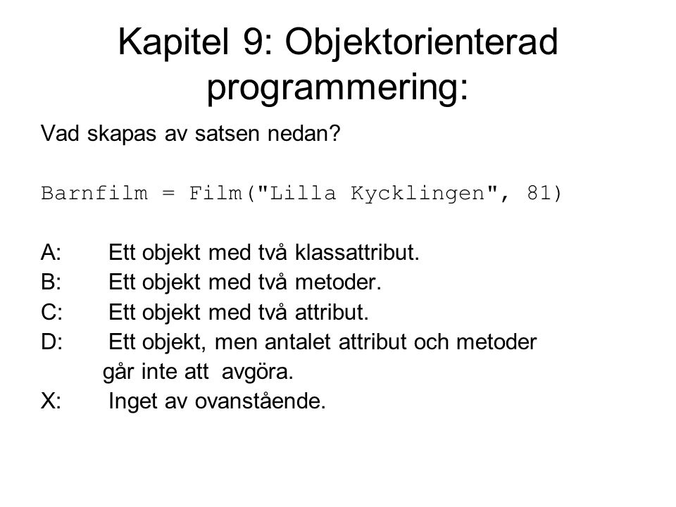 Kapitel 9: Objektorienterad programmering: