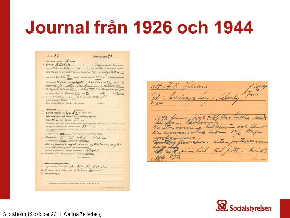Journal från 1926 och 1944 Stockholm 19 oktober 2011, Carina Zetterberg