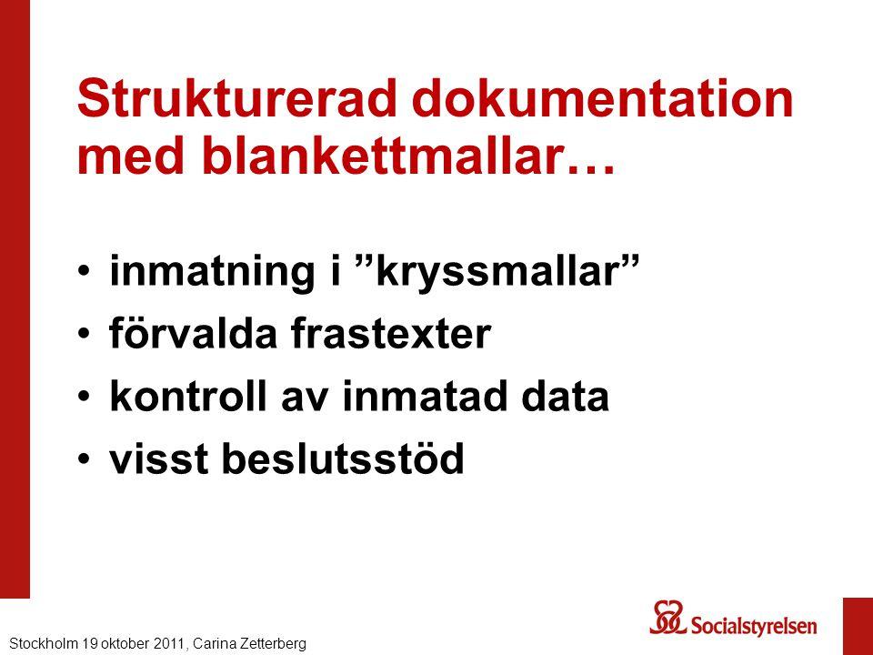 Strukturerad dokumentation med blankettmallar…