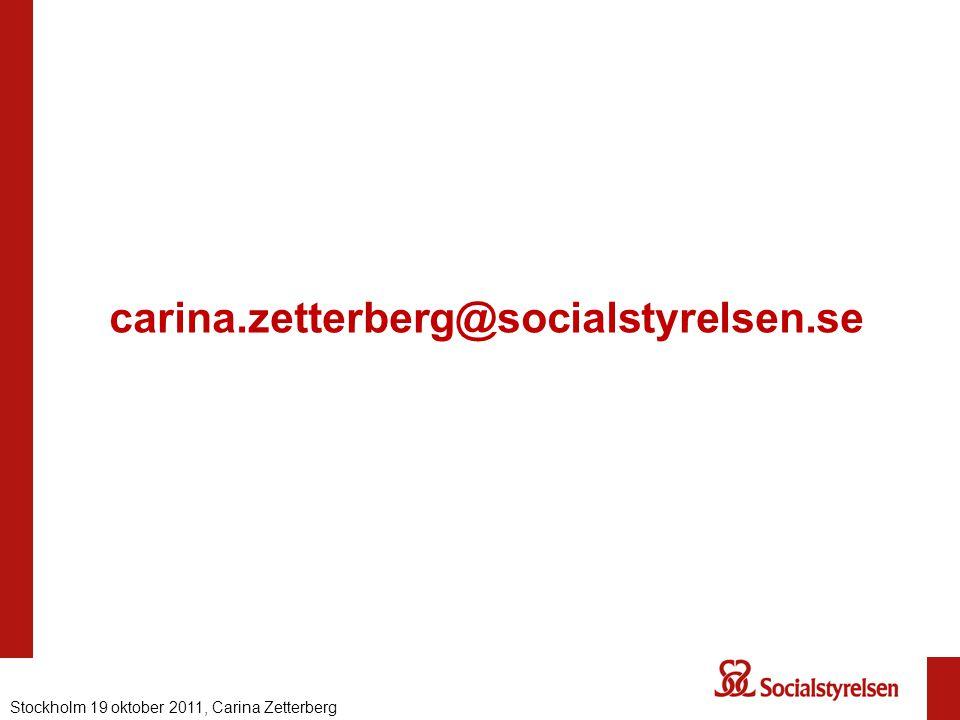 carina.zetterberg@socialstyrelsen.se Stockholm 19 oktober 2011, Carina Zetterberg.