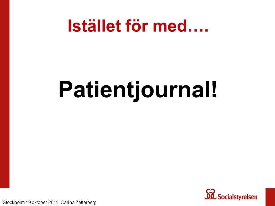 Patientjournal! Istället för med….