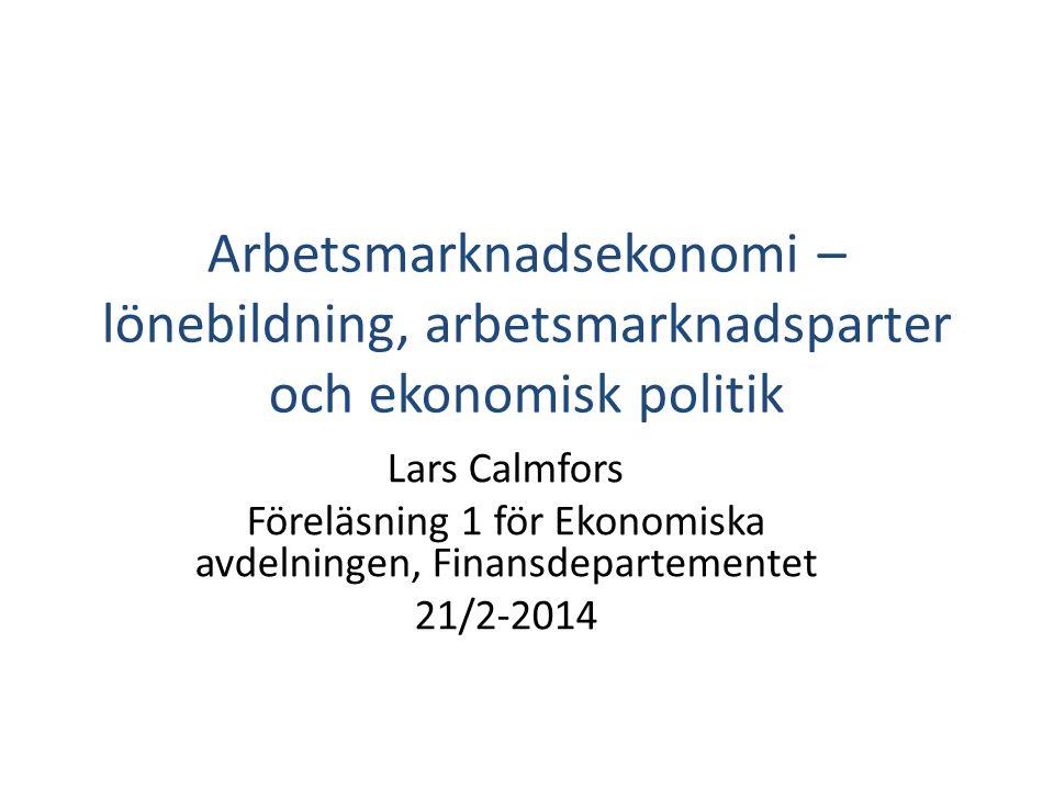 Föreläsning 1 för Ekonomiska avdelningen, Finansdepartementet