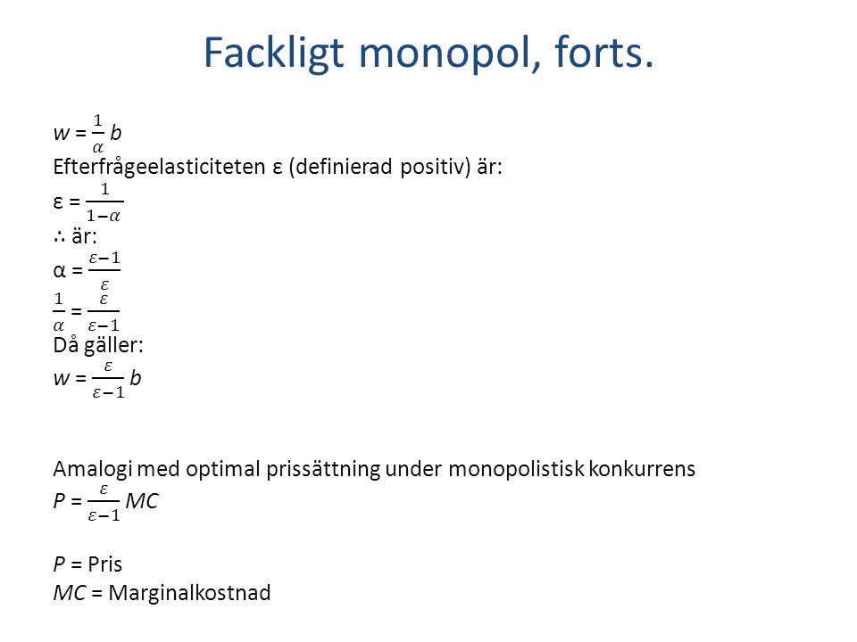 Fackligt monopol, forts.