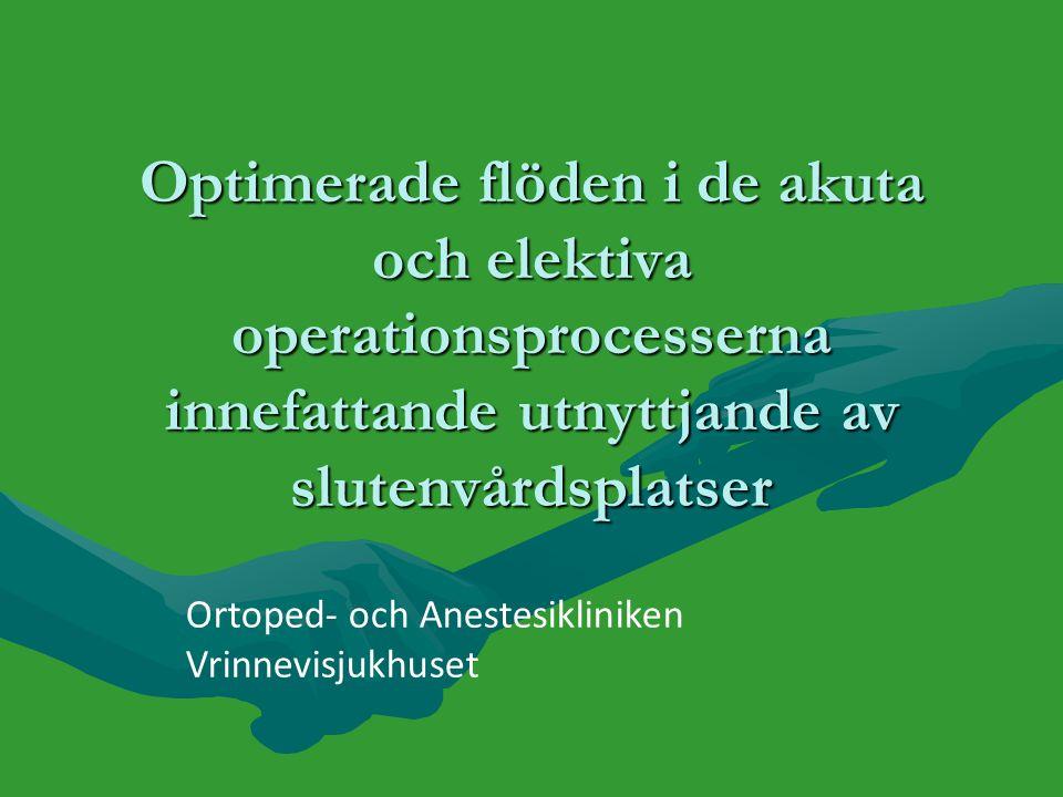 Optimerade flöden i de akuta och elektiva operationsprocesserna innefattande utnyttjande av slutenvårdsplatser