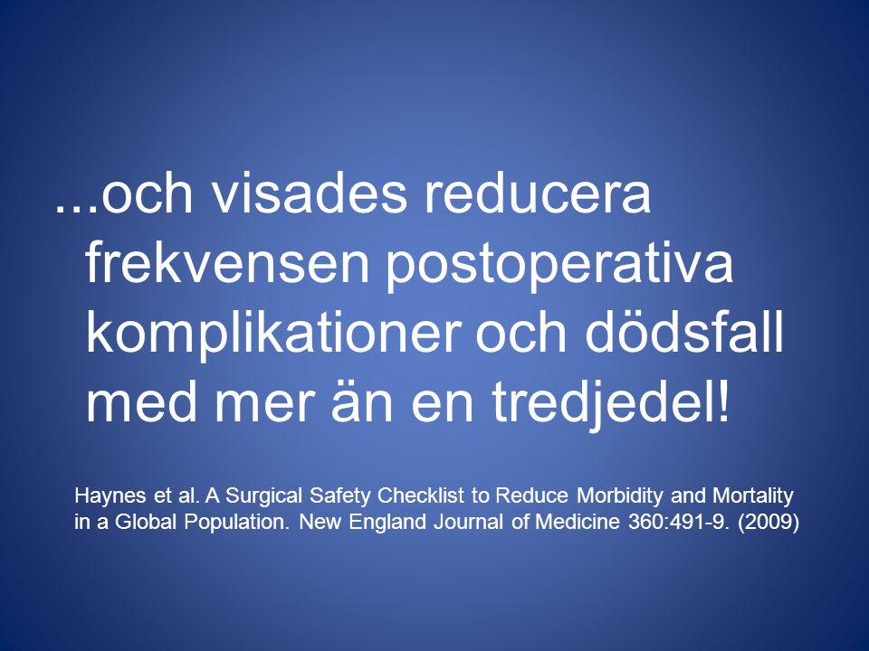 ...och visades reducera frekvensen postoperativa komplikationer och dödsfall med mer än en tredjedel!