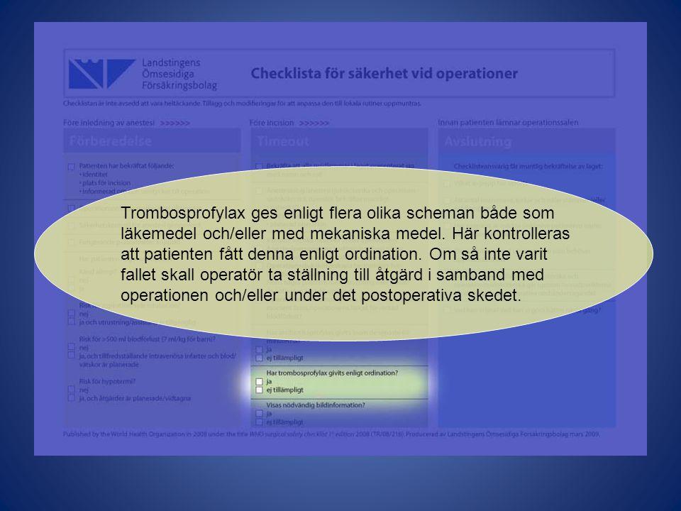 Trombosprofylax ges enligt flera olika scheman både som läkemedel och/eller med mekaniska medel.