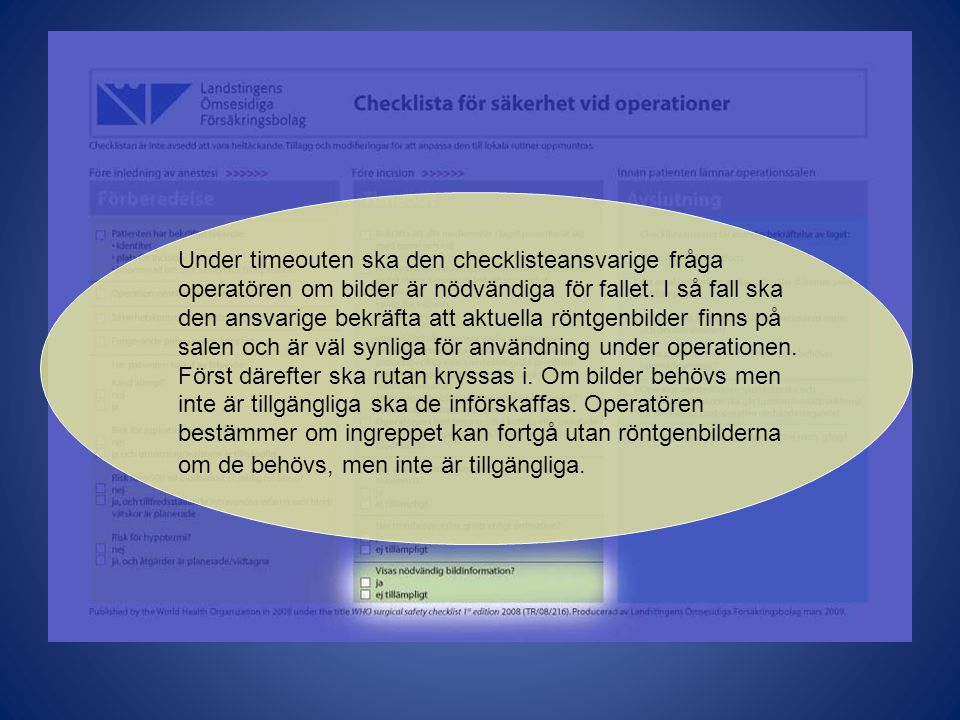 Under timeouten ska den checklisteansvarige fråga operatören om bilder är nödvändiga för fallet.