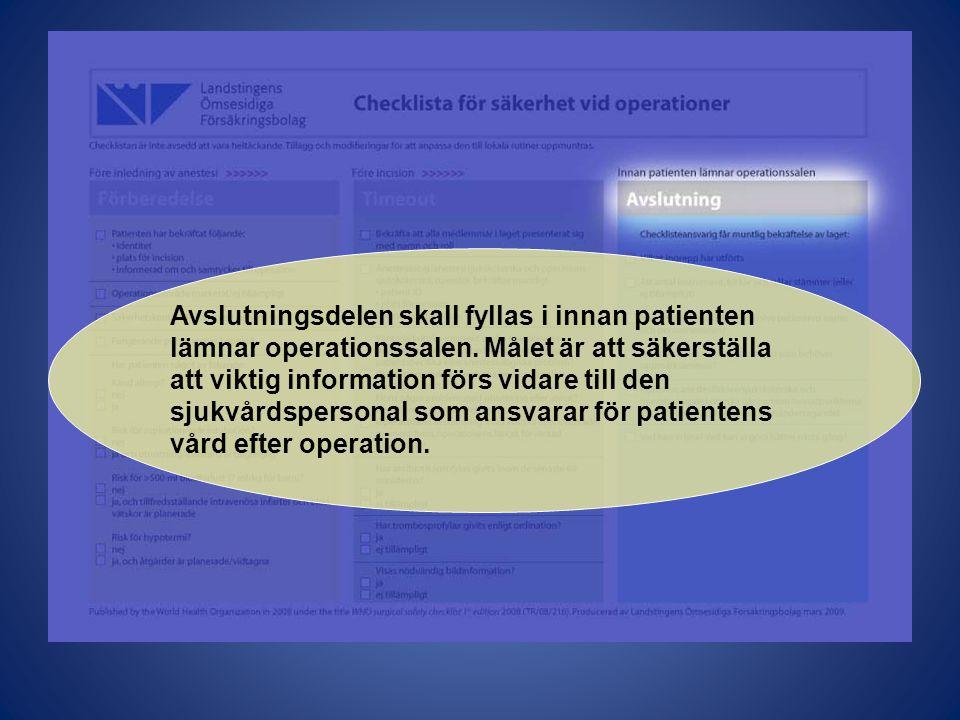 Avslutningsdelen skall fyllas i innan patienten lämnar operationssalen