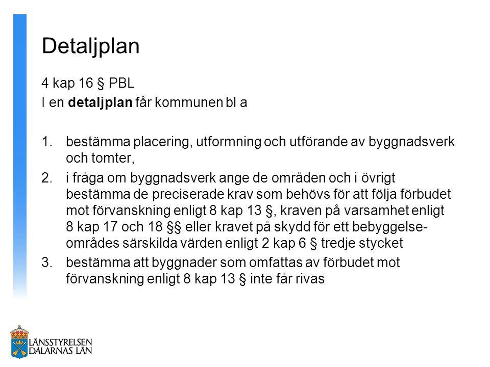Detaljplan 4 kap 16 § PBL I en detaljplan får kommunen bl a