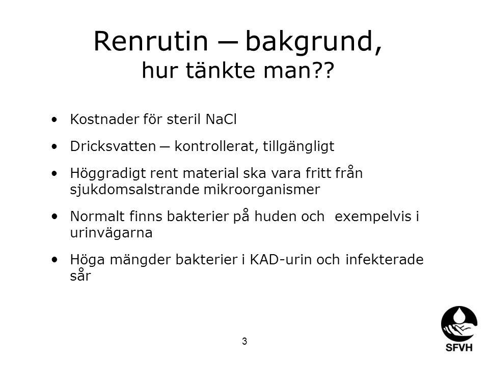 Renrutin ─ bakgrund, hur tänkte man Kostnader för steril NaCl