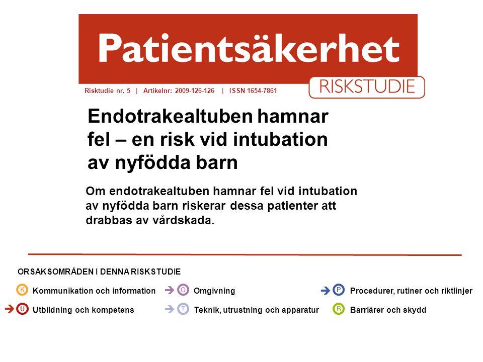 Endotrakealtuben hamnar fel – en risk vid intubation av nyfödda barn