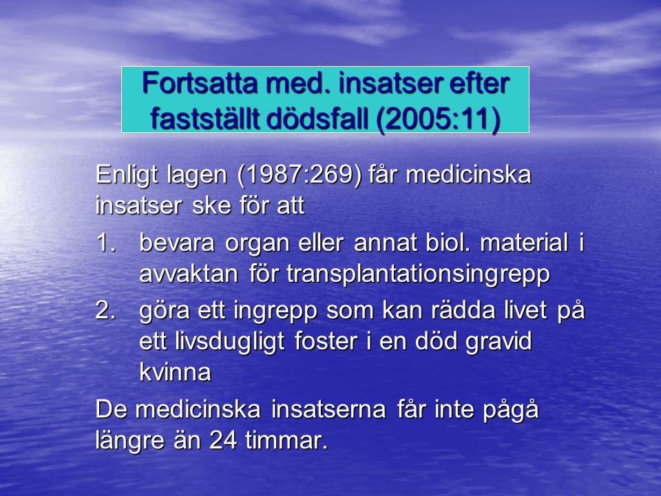 Fortsatta med. insatser efter fastställt dödsfall (2005:11)