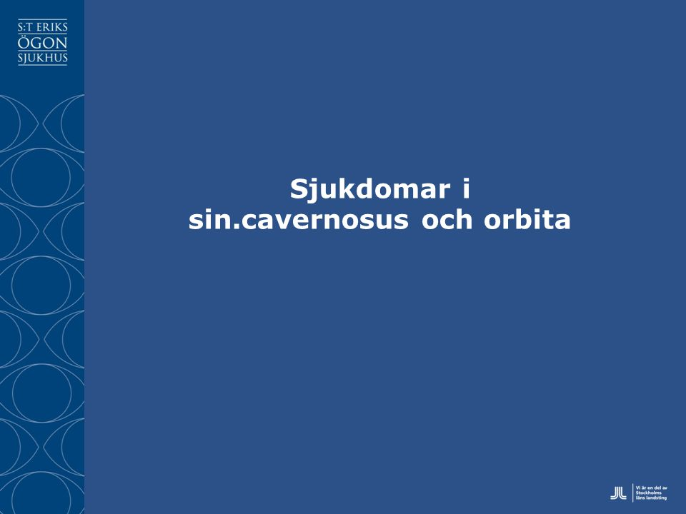 Sjukdomar i sin.cavernosus och orbita