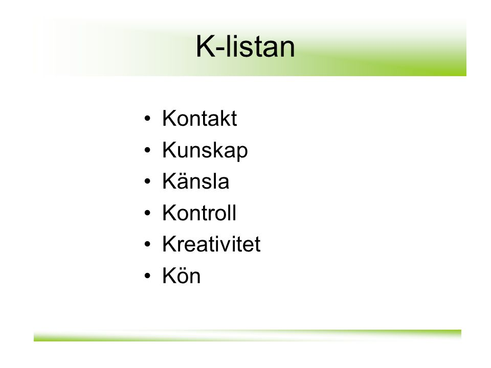 K-listan Kontakt Kunskap Känsla Kontroll Kreativitet Kön