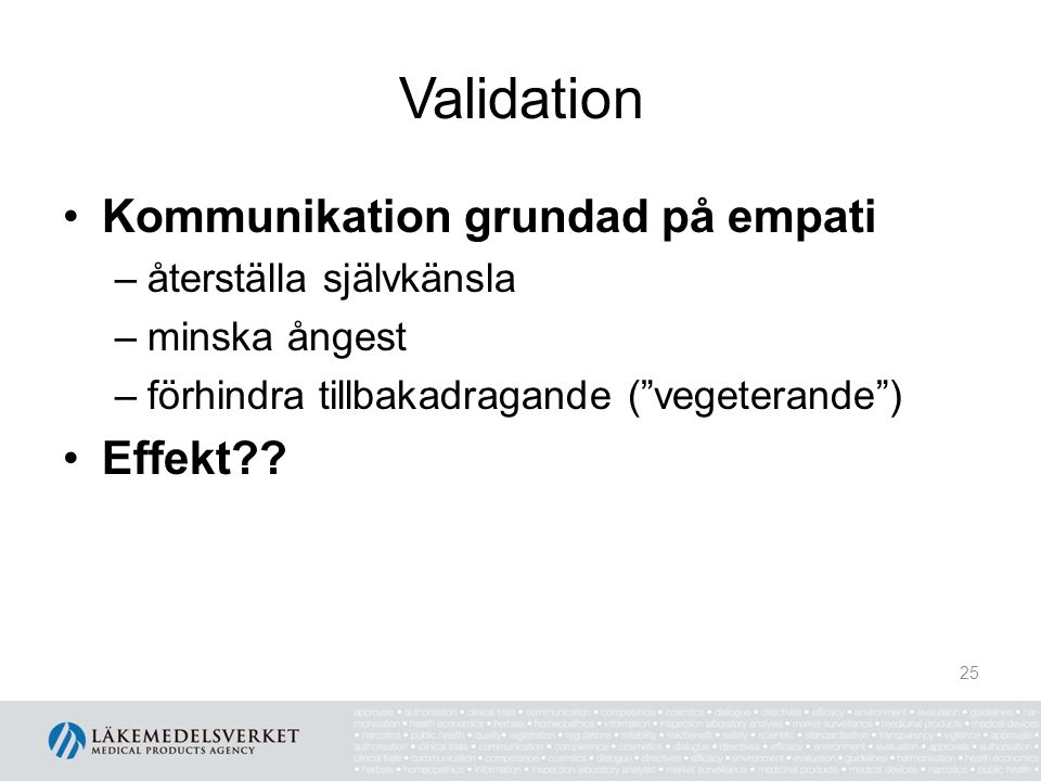 Validation Kommunikation grundad på empati Effekt
