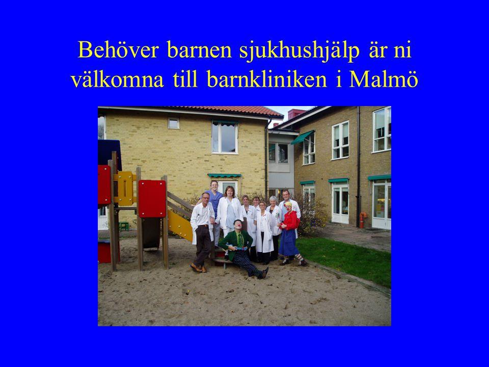 Behöver barnen sjukhushjälp är ni välkomna till barnkliniken i Malmö