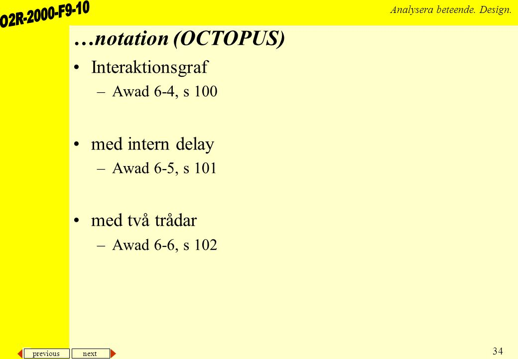 …notation (OCTOPUS) Interaktionsgraf med intern delay med två trådar