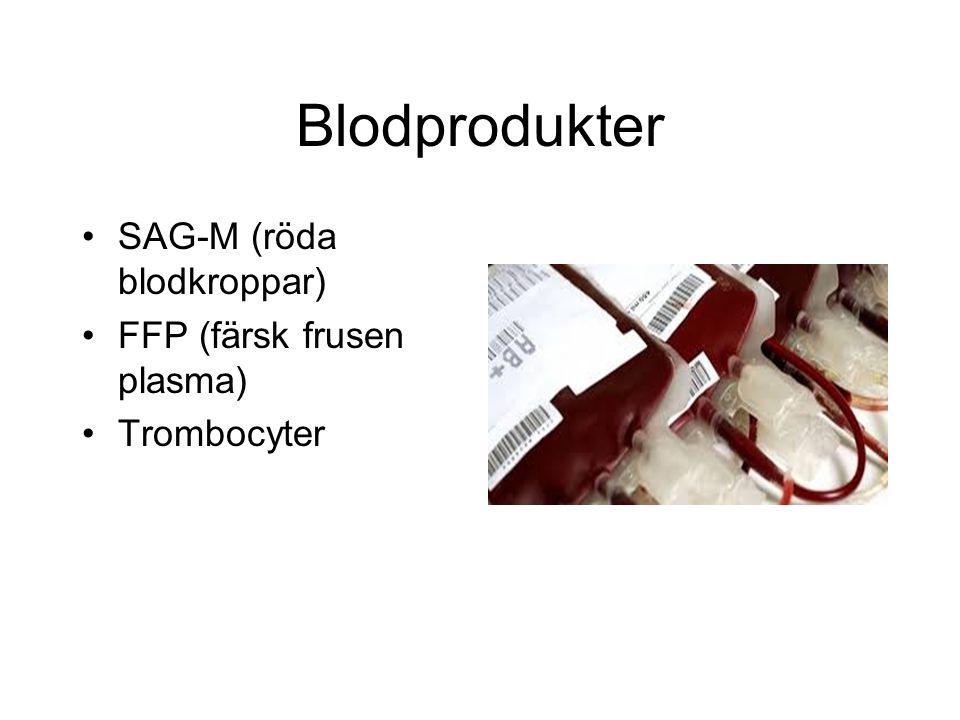 Blodprodukter SAG-M (röda blodkroppar) FFP (färsk frusen plasma)