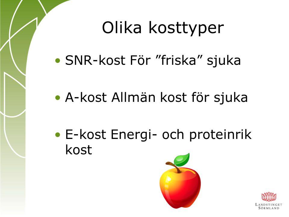 Olika kosttyper SNR-kost För friska sjuka