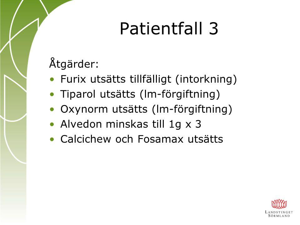 Patientfall 3 Åtgärder: Furix utsätts tillfälligt (intorkning)