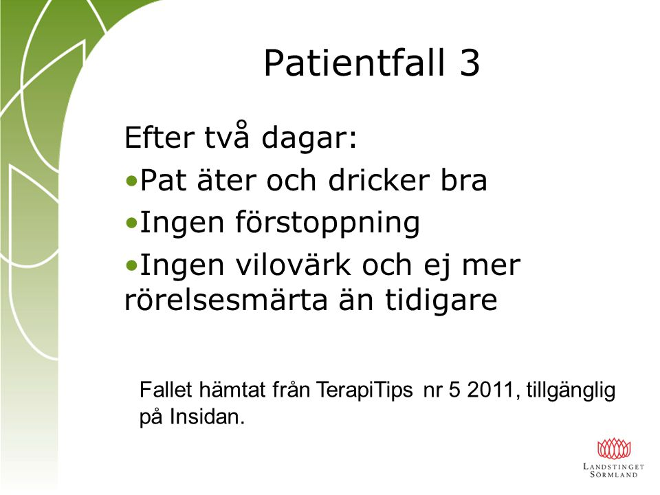 Patientfall 3 Efter två dagar: Pat äter och dricker bra
