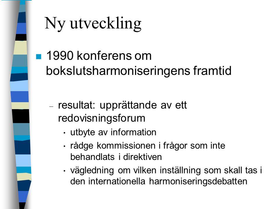 Ny utveckling 1990 konferens om bokslutsharmoniseringens framtid