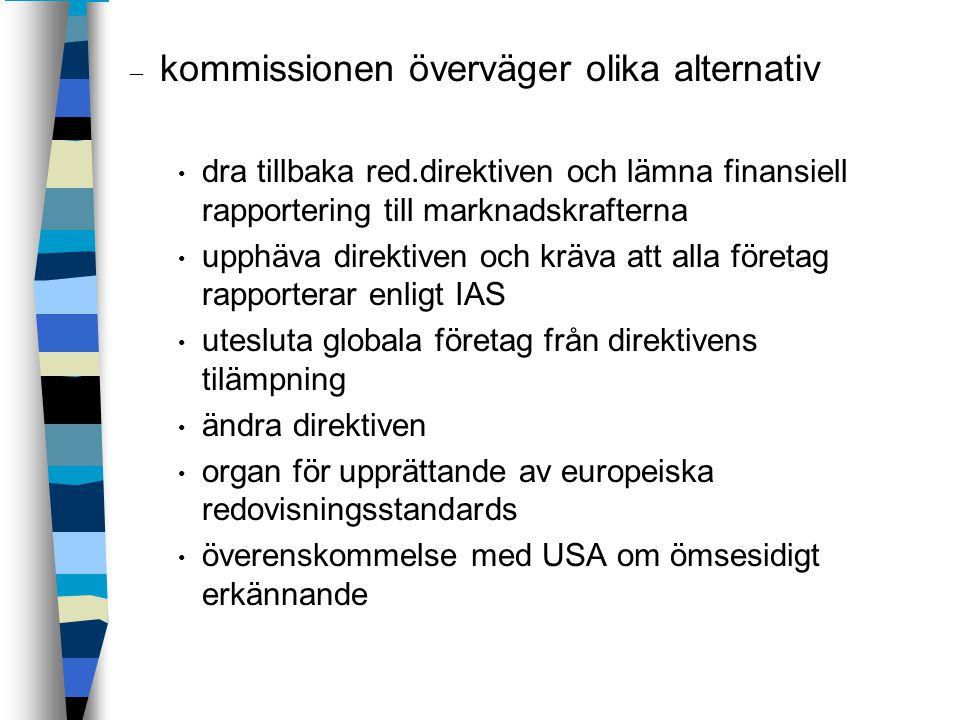 kommissionen överväger olika alternativ