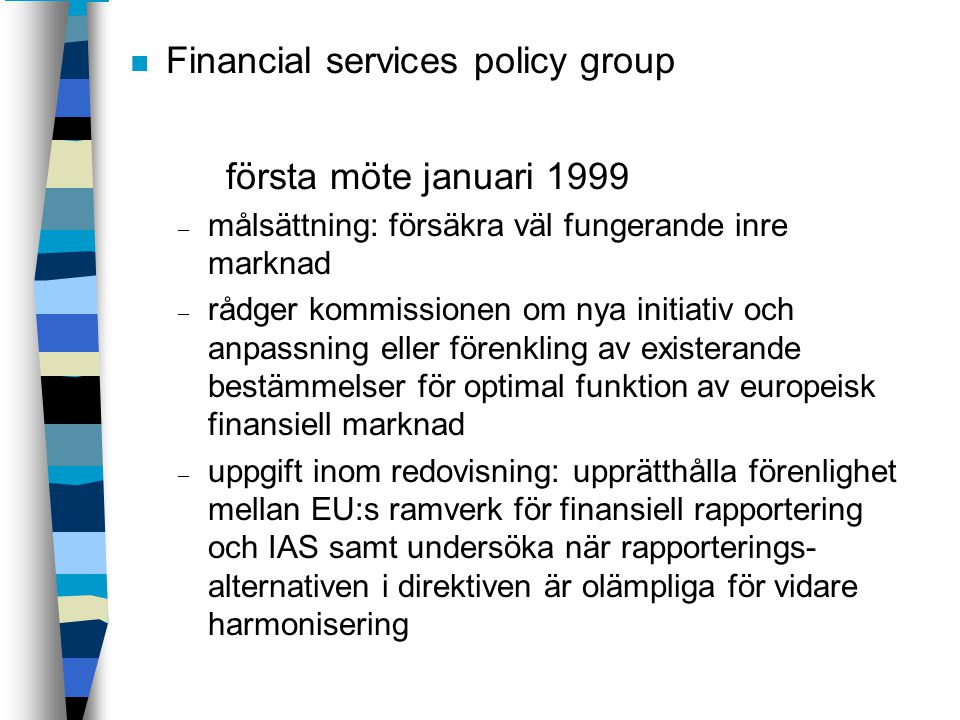 Financial services policy group första möte januari 1999