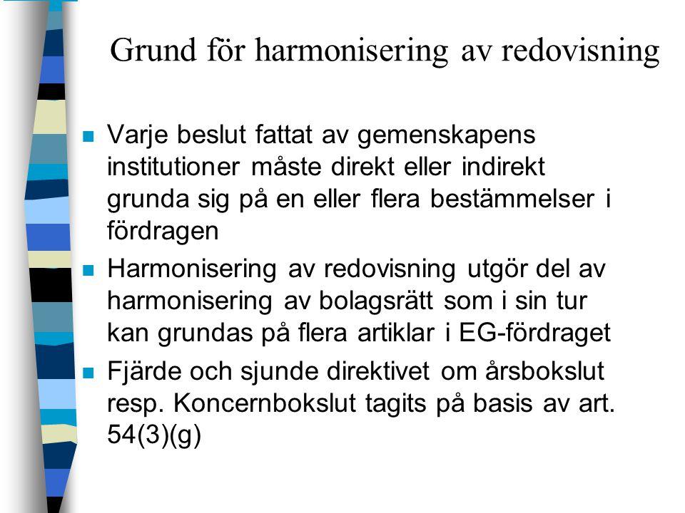 Grund för harmonisering av redovisning